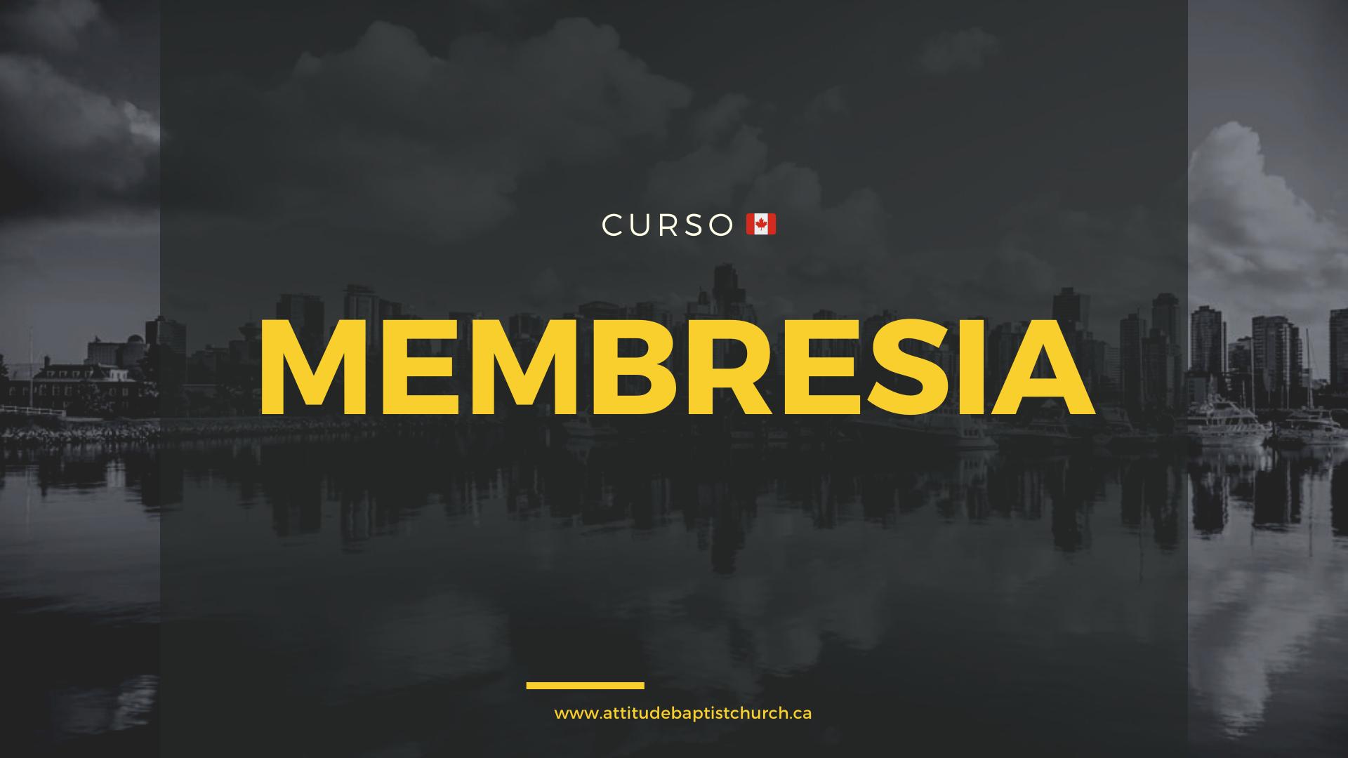 CURSO DE MEMBRESIA (Novos Membros) da Igreja Batista Atitude em Vancouver